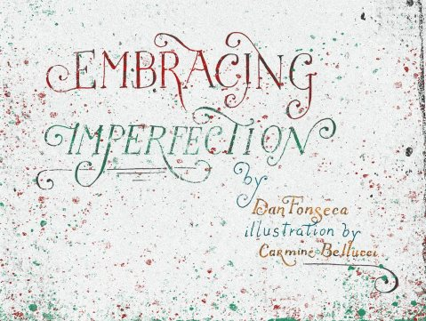 Embracing Imperfection, Vulnerability, Dan Fonseca, Whoisdanfonseca, Carmine Bellucci